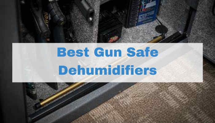 Best Gun Safe Dehumidifiers